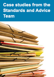 Case studies from the Standards and Advice Team